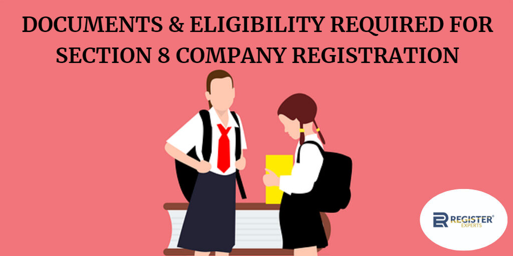 documents & eligibility for section 8 company registration